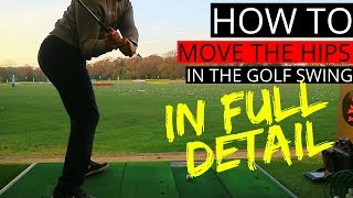 HOW TO MOVE YOUR HIPS IN THE GOLF SWING IN SLOW MOTION AND WITH SIMPLE TIPS TO FOLLOW