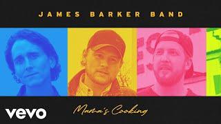 James Barker Band Mama's Cooking