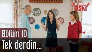 Meleklerin Aşkı 10. Bölüm - Tek Derdin Beni Almanya'ya Götürmek