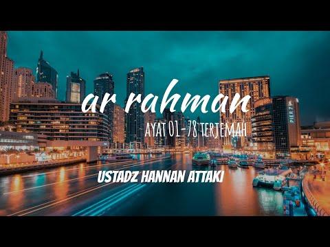 AR RAHMAN AYAT 1-78 TERJEMAH INDONESIA USTADZ HANAN ATTAKI
