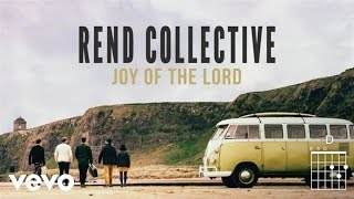 Rend Collective - Joy Of The Lord (Lyrics And Chords)
