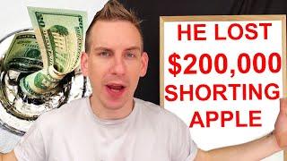 Lost $200,000 Shorting Apple Stock