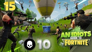 ATTEMPTING TO BREAK MY HIGHEST KILL RECORD!!! AN IDIOTS GUIDE TO FORTNITE!!! Episode 15
