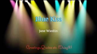 BLUE KISS - Jane Wiedlin