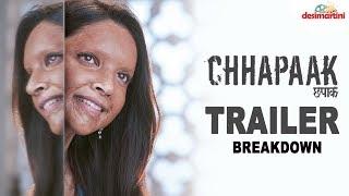 Chhapaak Trailer Breakdown | Deepika Padukone | Vikrant Massey | Meghna Gulzar
