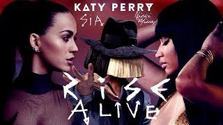Rise Alive - Katy Perry feat. Sia & Nicki Minaj (Mashup)