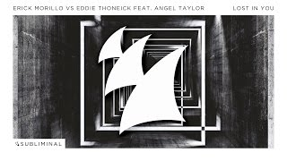 Erick Morillo vs Eddie Thoneick feat. Angel Taylor - Lost In You