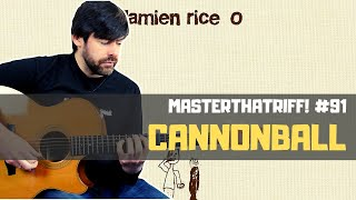 PLAY Cannonball the way Damien Rice DOES! - Riff Guitar Lesson w/TAB - MasterThatRiff! 91