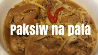 HOW TO COOK PAKSIW NA PATA