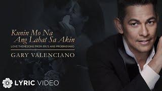 """Kunin Mo Na Ang Lahat Sa Akin From """"FPJ's Ang Probinsyano"""" - Gary Valenciano (Lyrics)"""