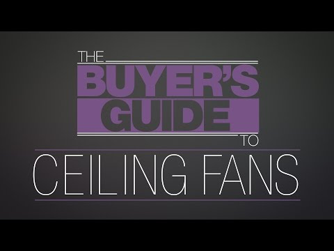 The Buyer's Guide To: Ceiling Fans