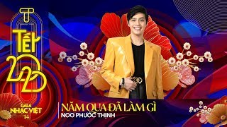 Năm Qua Đã Làm Gì - Noo Phước Thịnh   Gala Nhạc Việt 14 (Official)