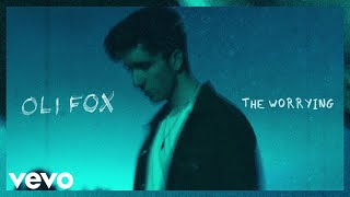 Oli Fox   The Worrying (Audio)