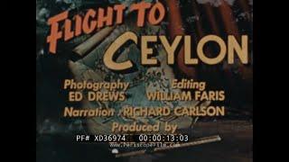"1950s TWA PROMO FILM   "" FLIGHT TO CEYLON ""  SRI LANKA  COLOMBO  TRAVELOGUE XD36974"