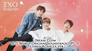 BTS   Dream Glow (Acapella Ver.) [BTS World OST Pt. 1]