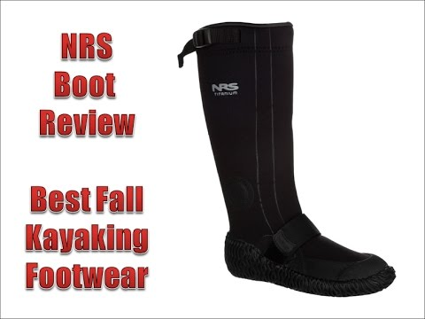 Great Kayak Footwear for Fall The NRS boot Review
