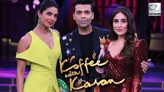 Priyanka Chopra & Kareena Kapoor To Appear On Koffee With Karan 6? | LehrenTV
