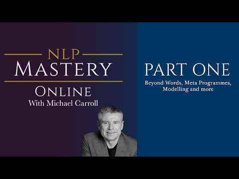 NLP Mastery Part One with Michael Carroll