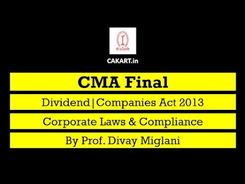 Dividend | COMPANIES ACT 2013 | CMA Final CORPORATE LAWS & COMPLIANCE