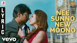 Nannbenda - Nee Sunno New Moono Lyric | Udhayanidhi Stalin, Nayanthara