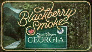 Blackberry Smoke You Hear Georgia