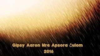 Gipsy Aaron - Mre Apsora |2016|