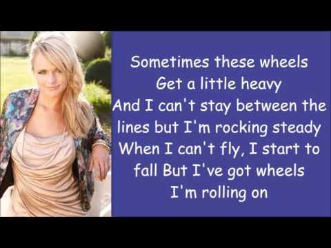 Miranda Lambert ~ I've Got Wheels (Lyrics)