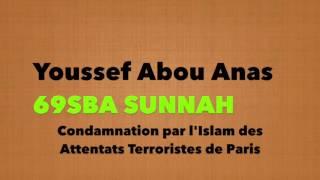 Condamnation des attentats terroristes de Paris Daesh Etat Islamique Youssef Abou Anas