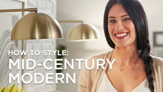 How to Style Mid Century Modern
