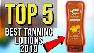 ✅ TOP 5: Best Tanning Lotion 2019