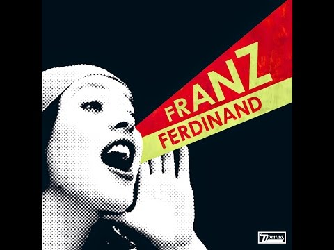 Franz Ferdinand - You're the Reason I'm Leaving