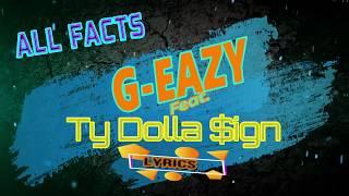 G   Eazy   All Facts (LYRICS)  Ft  Ty Dolla $ign