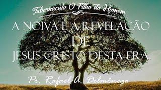 """"""" A Noiva é a revelação de Jesus Cristo para esta era """" – 02/09/2018"""