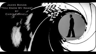 """James Bond """"You know my Name"""" By Chris Cornell (JBH Editing)"""