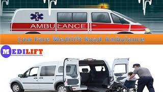 Book Online Medilift Ambulance in Patna at Low Fare