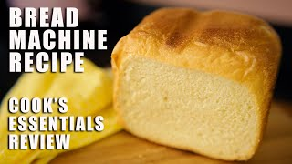 BREAD MACHINE RECIPES | Reviewing The Cooks Essentials Bread Machine Plus A Recipe