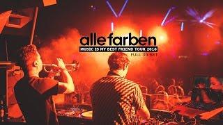 ALLE FARBEN [FULL 3h SET]   Music Is My Best Friend Tour 2016 @Bootshaus