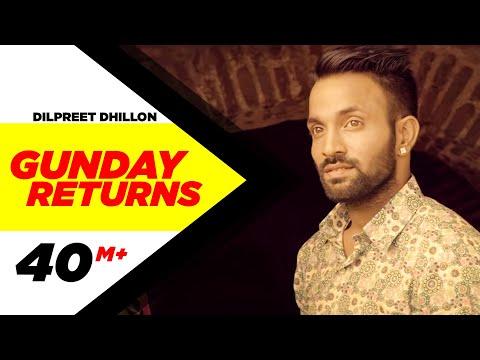 Gunday Returns  Dilpreet Dhillon