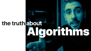 The Truth About Algorithms