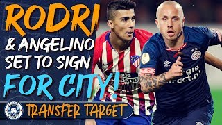 MAN CITY CLOSE IN ON RODRI AND ANGELINO! | TRANSFER TARGET