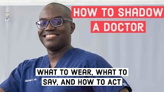 How To Shadow a Doctor: What To Wear, What To Say, And How To Act