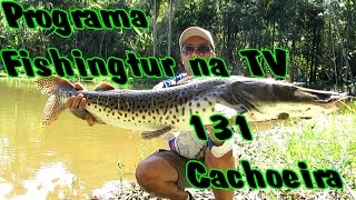 Programa Fishingtur na TV 131 - Pesqueiro Cachoeira