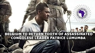 Patrice Lumumba's Tooth That Was Taken By Belgium After Assassination To Be Returned to DRC