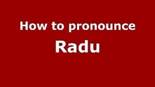 How to pronounce Radu (French/France) - PronounceNames.com