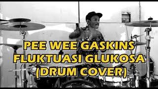 Pee Wee Gaskins   Fluktuasi Glukosa (Drum Cover) | Faishal Arif