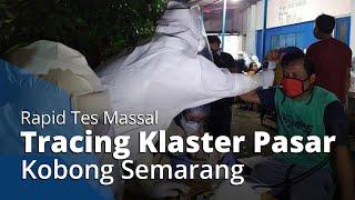 Rapid Test Massal Tracing Klaster Pasar Kobong Semarang, 21 Orang Positif dan 5 Reaktif Corona