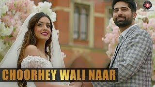 Choorhey Wali Naar - Official Music Video | Jagz Dhaliwal Feat. Deep Jandu
