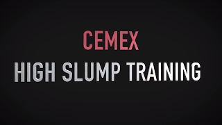Cemex High Slump Training - The Good, The Bad, And The Ugly