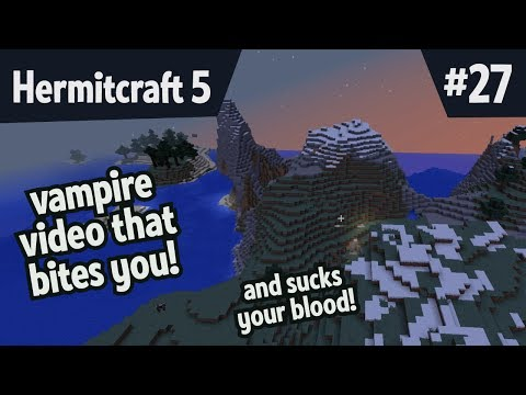 Vampire video that bites you! And sucks your blood! — Hermitcraft 5 ep 27