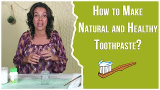 How to Make Natural Toothpaste